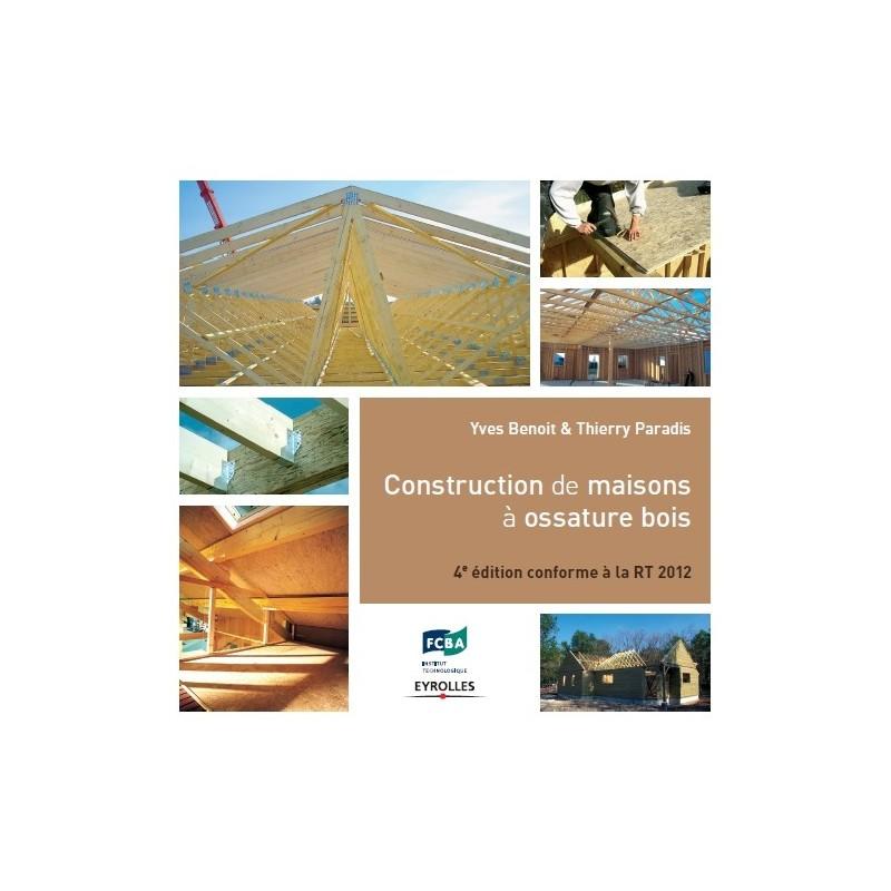 Livre construction maison ossature bois for Livre construction bois