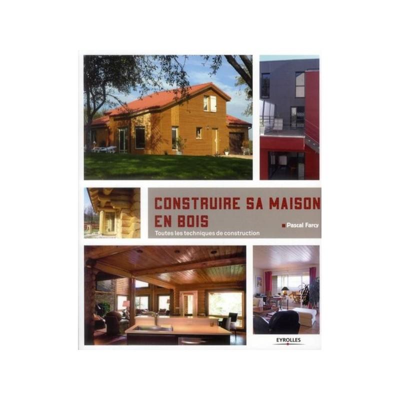 Construire Sa Maison En Bois - Kiosque 21 : Livres Et Magazines Du