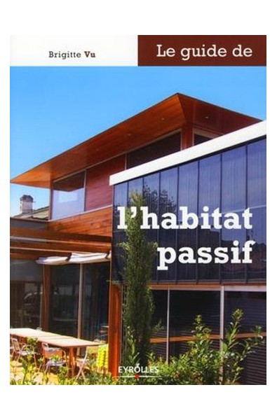 Le guide de l'habitat passif
