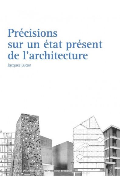 Précisions sur un état présent de l'architecture