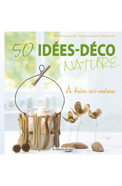50 idées-déco nature