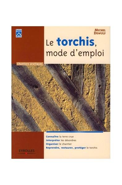 Le torchis, mode d'emploi
