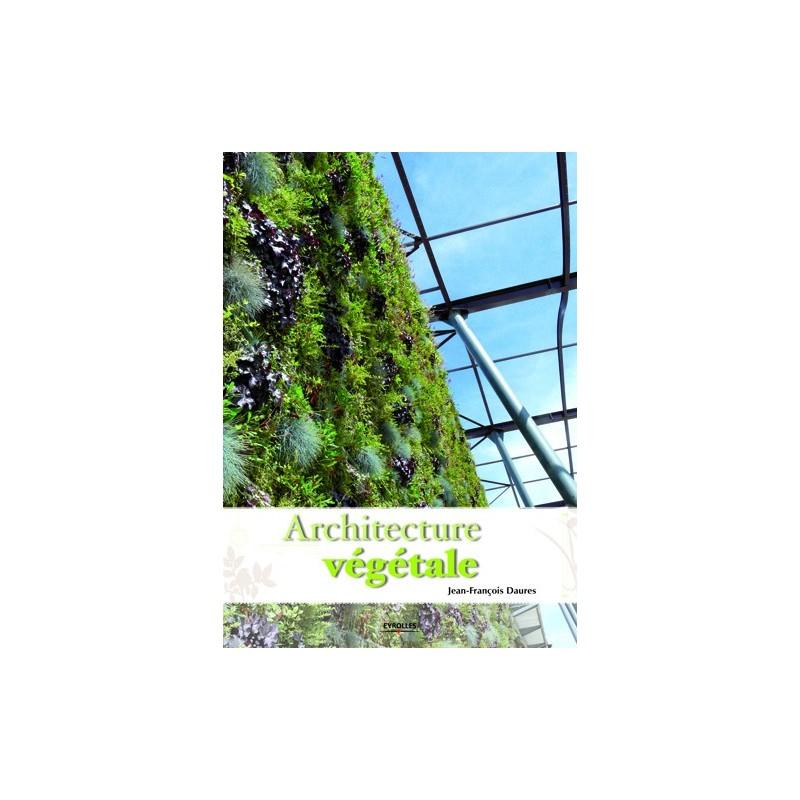 Architecture v g tale kiosque 21 livres et magazines for Architecture vegetale