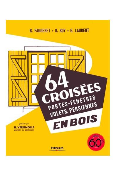 64 croisées, portes-fenêtres, volets, persiennes, en bois