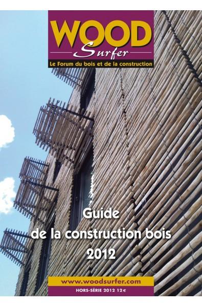 Wood Surfer hors-série : Guide la construction bois 2012