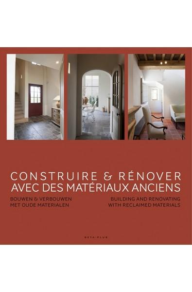 Construire et rénover avec des matériaux anciens